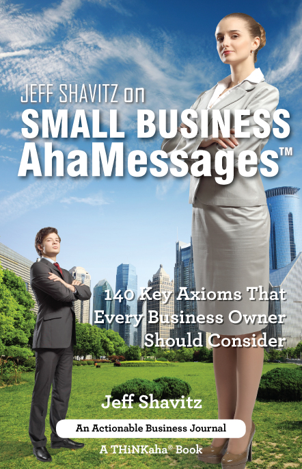 Jeff Shavitz on Small Business AhaMessages™