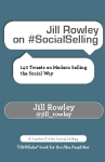 Jill Rowley on #SocialSelling