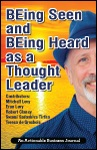 BEing Seen and BEing Heard as a Thought Leader