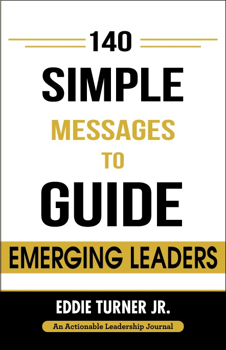 140 SIMPLE MESSAGES TO GUIDE EMERGING LEADERS