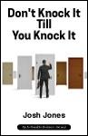 Don't Knock It Till You Knock It
