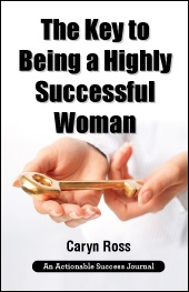 The Key to Being a Highly Successful Woman