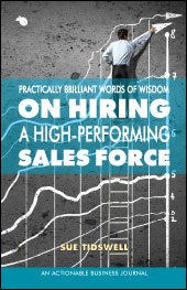 Practically Brilliant Words of Wisdom on Hiring a High-Performing Sales Force