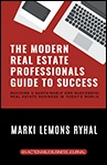 The Modern Real Estate Professionals Guide to Success