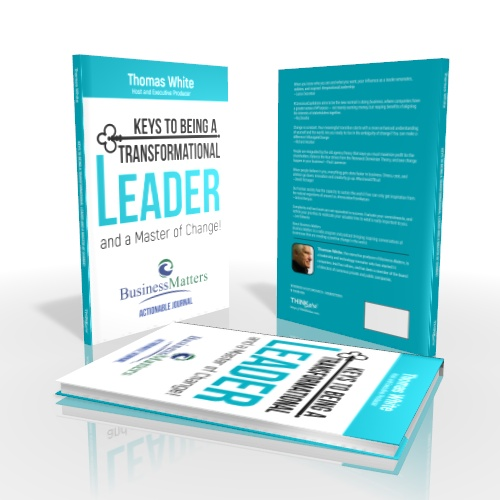 Keys to Being a Transformational Leader and a Master of Change!
